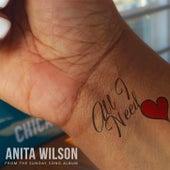 All I Need - Single by Anita Wilson