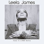 There 4 U (RMR Remix) by Leela James