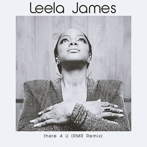 There 4 U (RMR Remix) von Leela James