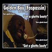 Got a ghetto booty by Golden Boy (Fospassin)