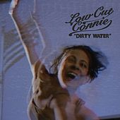 Dirty Water von Low Cut Connie