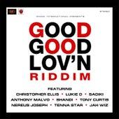 Good Good Lov'n Riddim von Various Artists