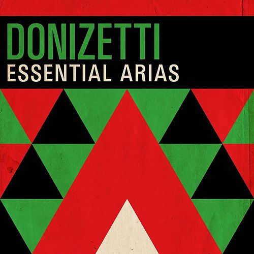 Donizetti - Essential Arias by Various Artists