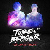 We Are All Stars von Tube & Berger