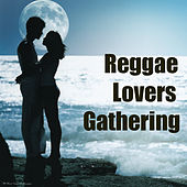 Reggae Lovers Gathering by Various Artists