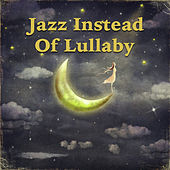 Jazz Instead Of Lullaby de Various Artists