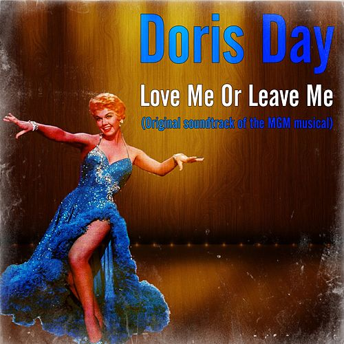 Love Me Or Leave Me (Original soundtrack of the MGM musical) by Doris Day