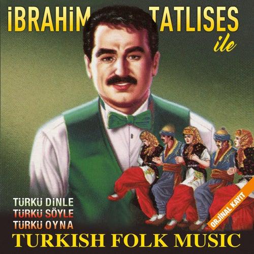 Türkü Dinle Türkü Söyle Türkü Oyna (Orjinal Kayıt - Turkish Folk Music) by İbrahim Tatlıses
