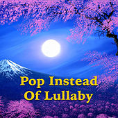 Pop Instead Of Lullaby de Various Artists