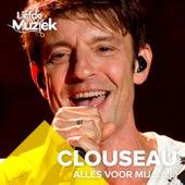 Alles Voor Mij (Uit Liefde Voor Muziek) (Live) de Clouseau