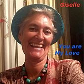 You are my Love by Giselle