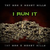 I Run It (feat. Money Mills) von Tat Man