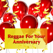 Reggae For Your Anniversary by Various Artists