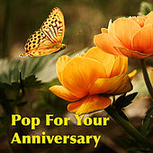 Pop For Your Anniversary by Various Artists