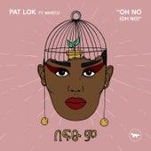 Oh No (Oh No) de Pat Lok