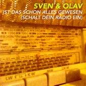 Ist das schon alles gewesen (Schalt dein Radio ein) by Sven & Olav