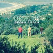 Begin Again by Dispatch