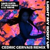 Light My Body Up (feat. Nicki Minaj & Lil Wayne) (Cedric Gervais Remix) by David Guetta