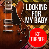Looking For My Baby de Ike Turner