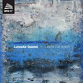 Canto for Winds by LutosAir Quintet