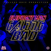 Galong Bad by Elephant Man