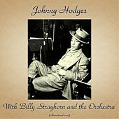 Johnny Hodges with Billy Strayhorn and the Orchestra (Remastered 2017) von Johnny Hodges