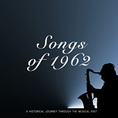 Songs of 1962 von Various Artists
