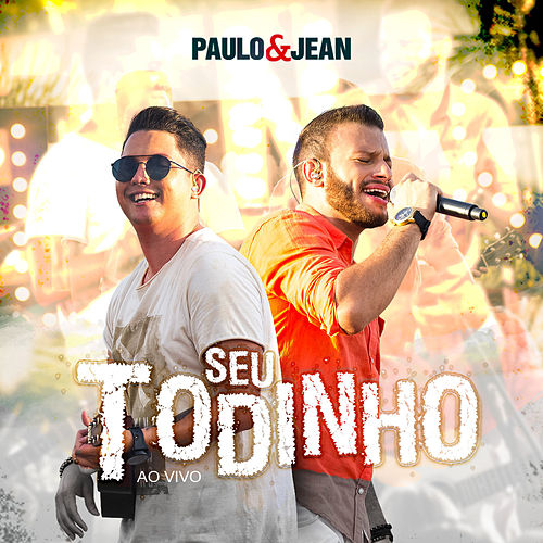 Seu Todinho (Ao Vivo) de Paulo & Jean