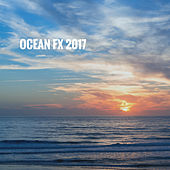 Ocean FX 2017 by Various Artists