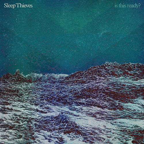 Is This Ready? by Sleep Thieves