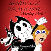 Bendy and the Ink Machine (Moving Parts) by Logan Hugueny-Clark
