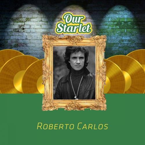 Our Starlet de Roberto Carlos