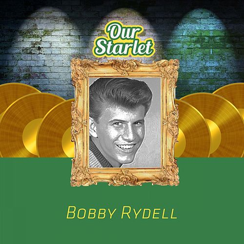Our Starlet by Bobby Rydell