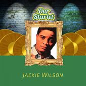 Our Starlet by Jackie Wilson