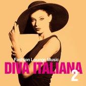 Diva Italiana 2 (Fashion Lounge Musc) by Various Artists