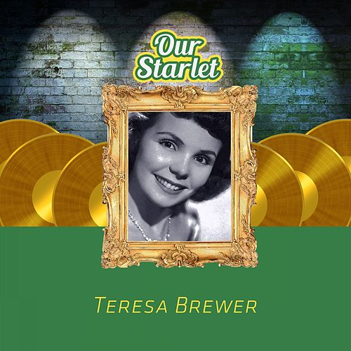 Our Starlet by Teresa Brewer