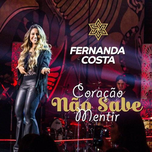 Coração Não Sabe Mentir (Ao Vivo) by Fernanda Costa