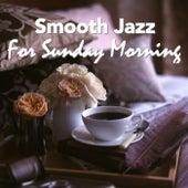 Smooth Jazz For Sunday Morning di Various Artists