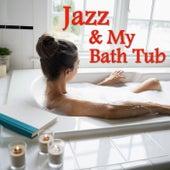 Jazz & My Bath Tub by Various Artists