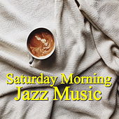 Saturday Morning Jazz Music by Various Artists