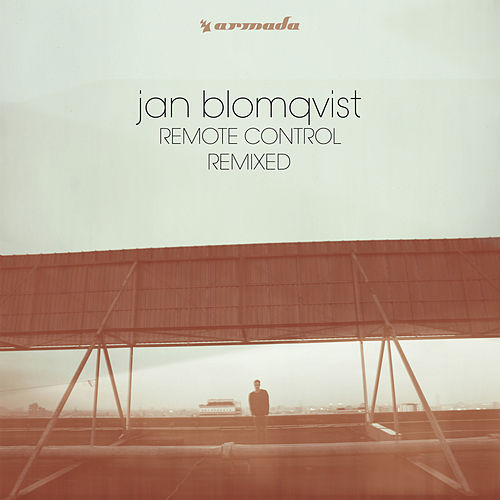 Remote Control (Remixed) by Jan Blomqvist