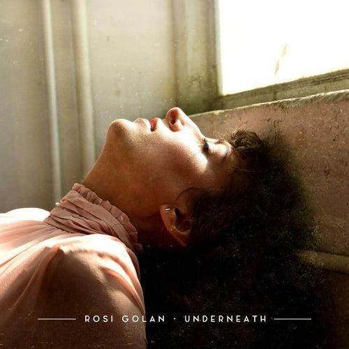 Underneath by Rosi Golan