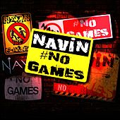 No Games by Navin