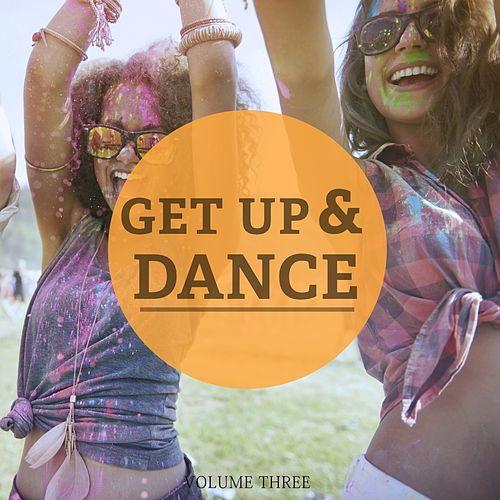 Get Up & Dance, Vol. 3 (Just Feel Good Deep House) by Various Artists