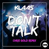 Don't Talk (Chris Gold Remix) by Klaas