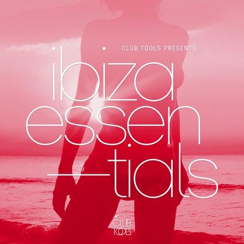 Club Tools Presents Ibiza Essentials von Various Artists