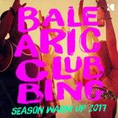 Balearic Clubbing (Season Warm up 2017) von Various Artists