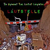 Lautstelle (The Unpleasant Punk Contest Compilation) by Various Artists
