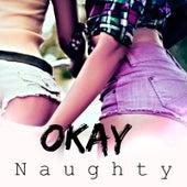 Naughty by Okay