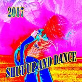 Shut Up And Dance 2017 von Various Artists